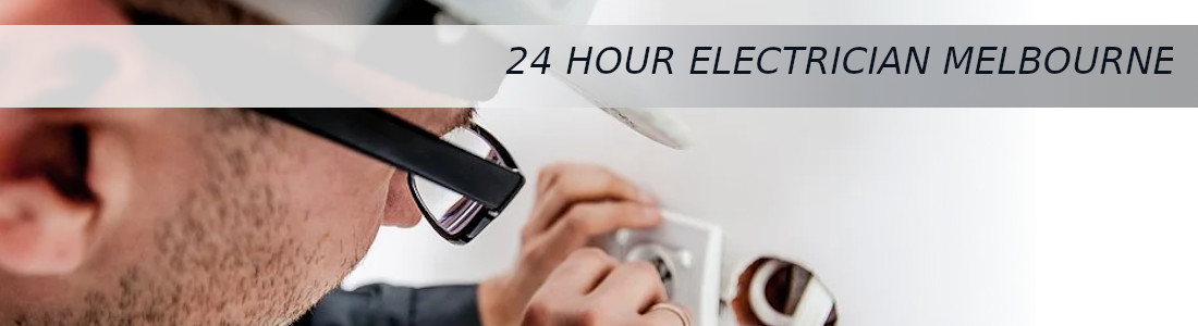 24 Hour Electrician Melbourne